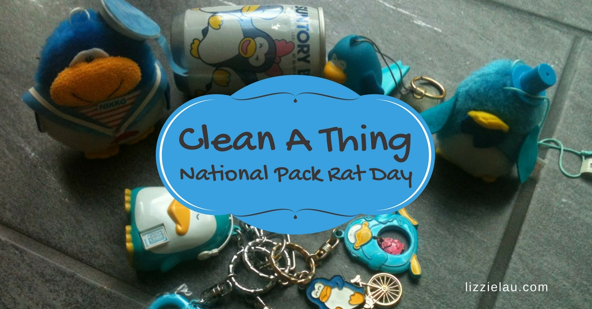 Clean a Thing. National Pack Rat Day.