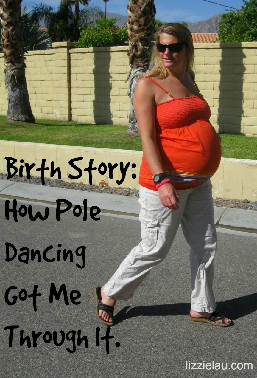 Birth Story How Pole Dancing Got Me Through It
