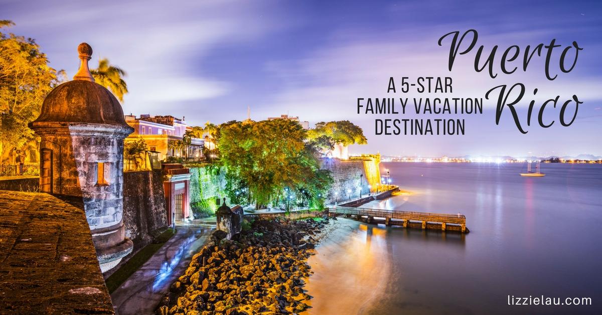Puerto Rico A 5-Star Family Vacation Destination