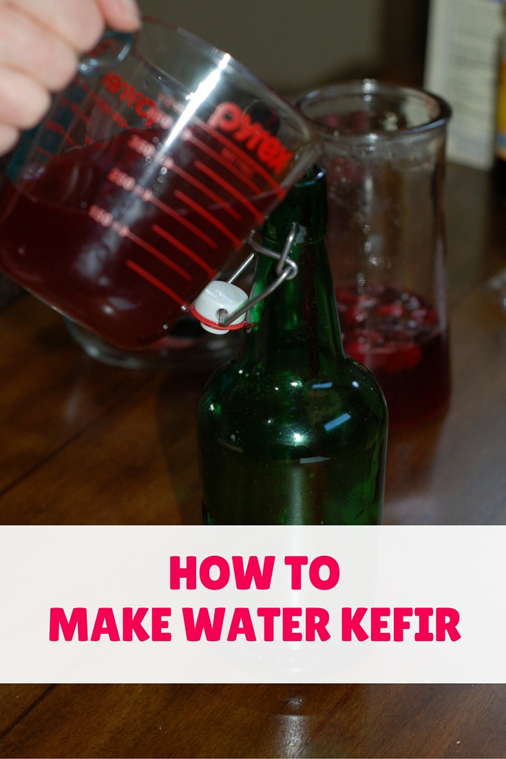 How To Make Water Kefir - It\'s Easy!
