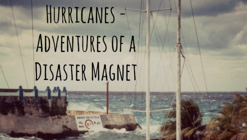 I've been called a disaster magnet. I've been in earthquakes, hurricanes, volcanic eruptions, revolutions, to name a few.