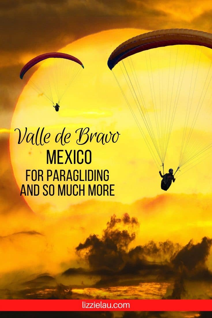Visit Valle de Bravo, Mexico, for Paragliding and So Much More