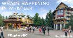 What's Happening in Whistler #ExploreBC