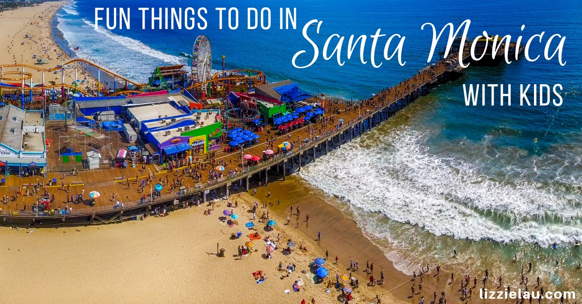 Best Things To Do In Santa Monica With Kids