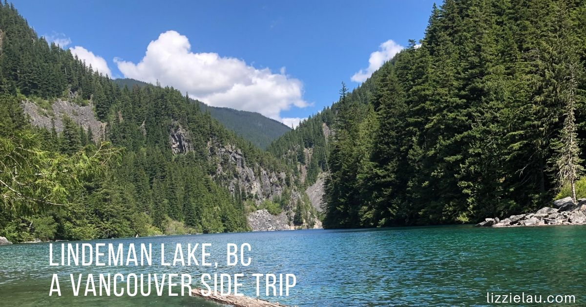 Hiking Lindeman Lake, BC a Vancouver Side Trip