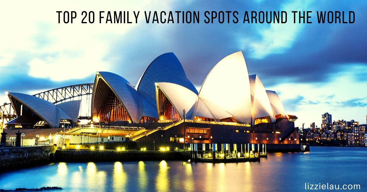 top 20 family vacation spots around the world