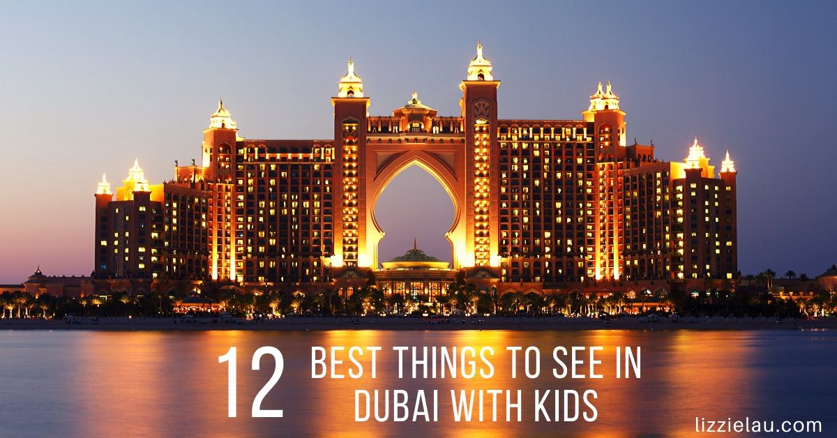 12 Best Things to see in Dubai with Kids