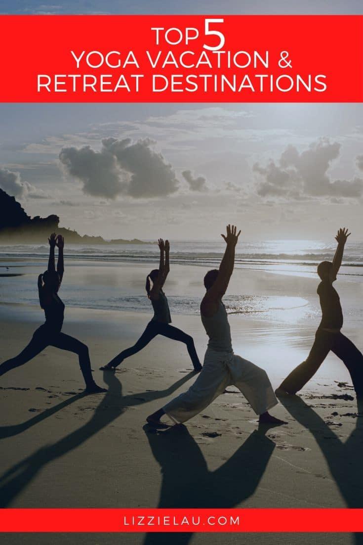 Top 10 Yoga Vacation & Retreat Destinations