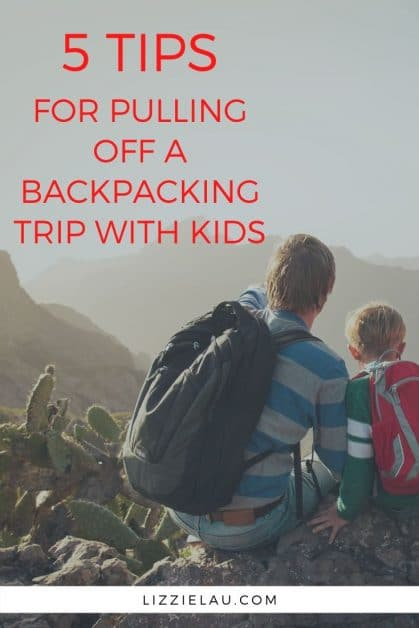 Whether this is your first backpacking trip with kids or your 10th, here are five useful tips that can help to ensure your time away goes according to plan. #familytravel