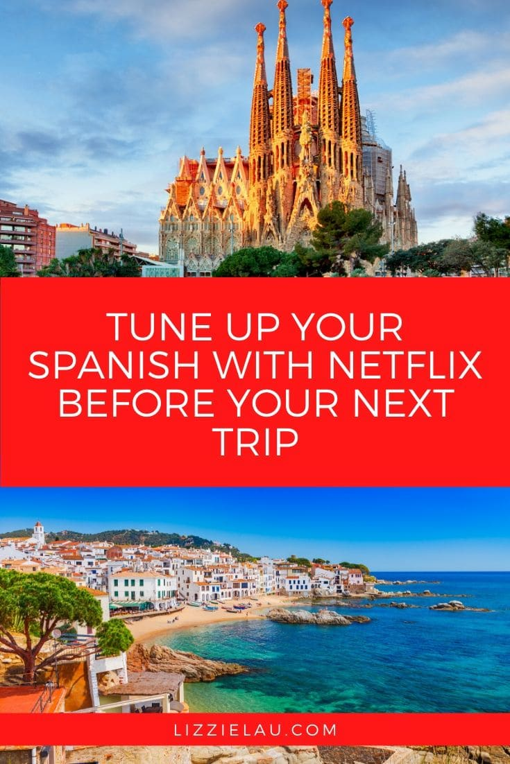 Learn Spanish With Netflix Before Your Next Trip