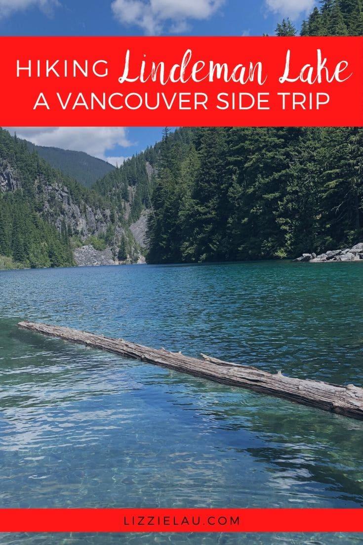 Lindeman Lake, BC a Vancouver Side Trip