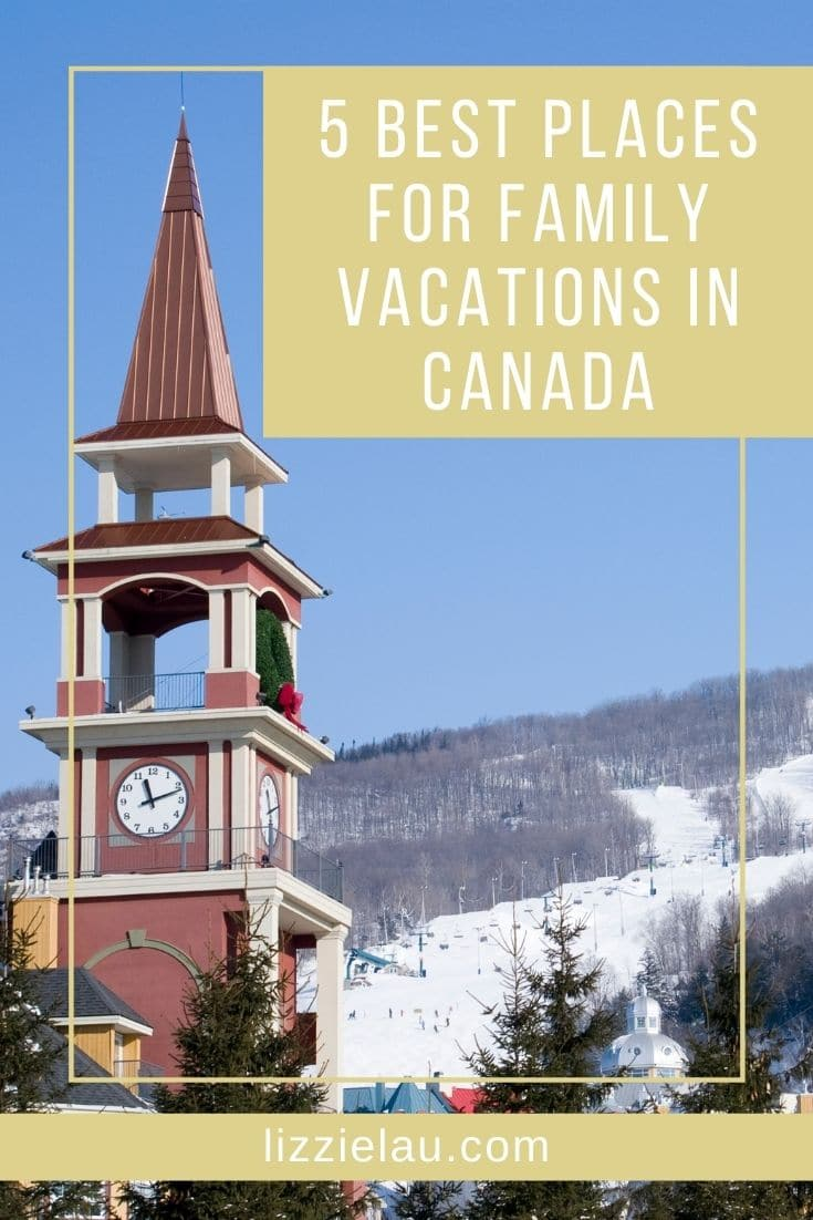 5 Best Places For Family Vacations In Canada