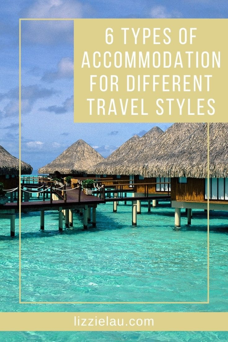 6 Types of Accommodation for Different Travel Styles