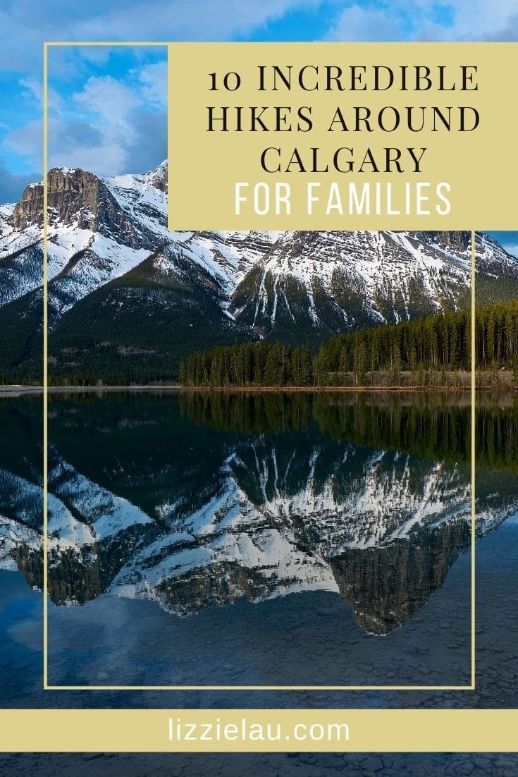 10 Incredible Hikes Near Calgary For Families
