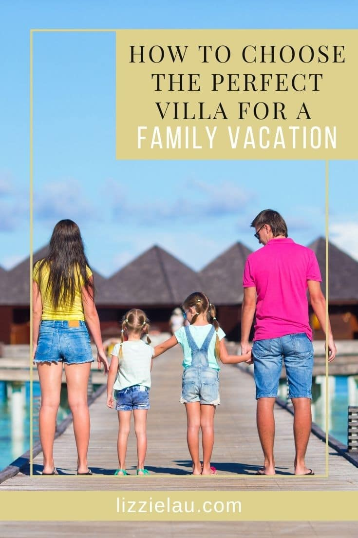 How to Choose the Perfect Villa for a Family Vacation