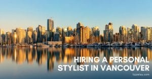 Hiring a personal stylist in Vancouver
