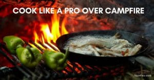 campfire cooking pro tips