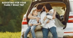 Budgeting for Your Family Road Trip