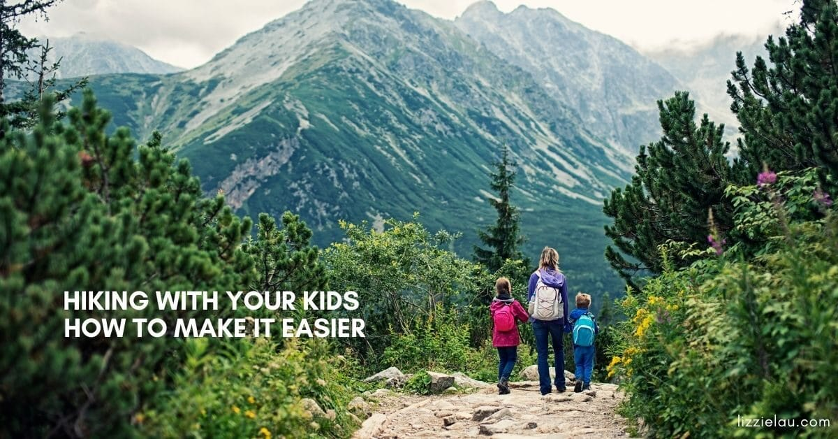 Hiking With Your Kids - How to Make it Easier